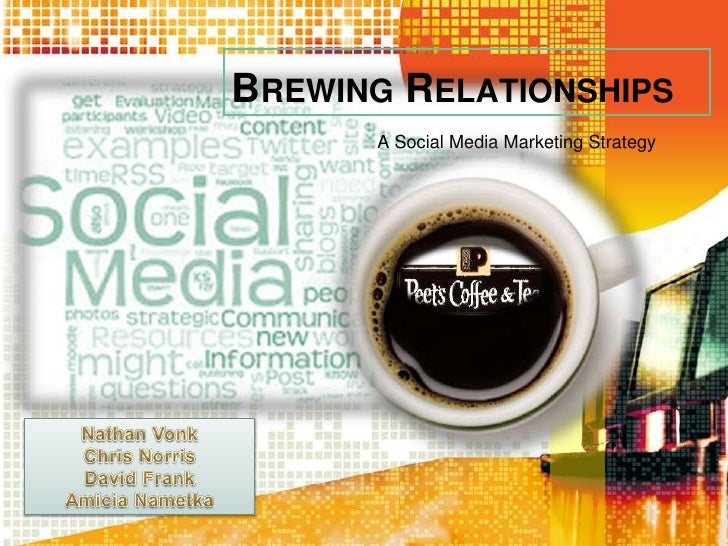 Brewing Relationships<br />A Social Media Marketing Strategy<br />Nathan Vonk<br />Chris Norris<br />David Frank<br />Amic...