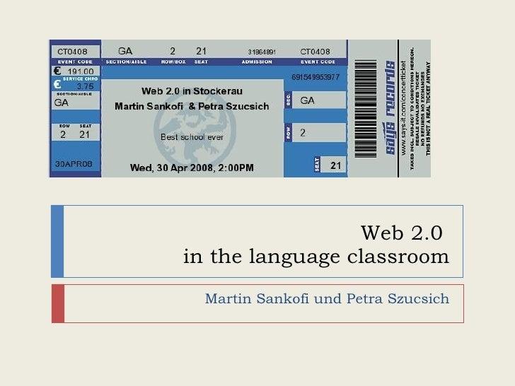Web 2.0  in the language classroom Martin Sankofi und Petra Szucsich