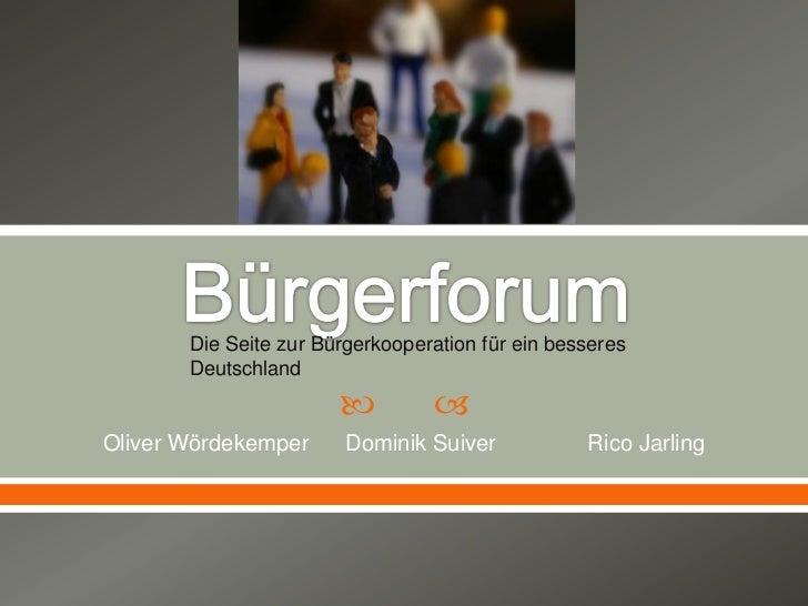 Die Seite zur Bürgerkooperation für ein besseres       Deutschland                                Oliver Wördekemper    ...