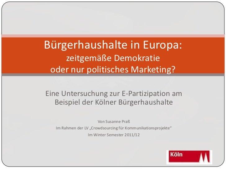 Bürgerhaushalte in Europa:    zeitgemäße Demokratie oder nur politisches Marketing?Eine Untersuchung zur E-Partizipation a...