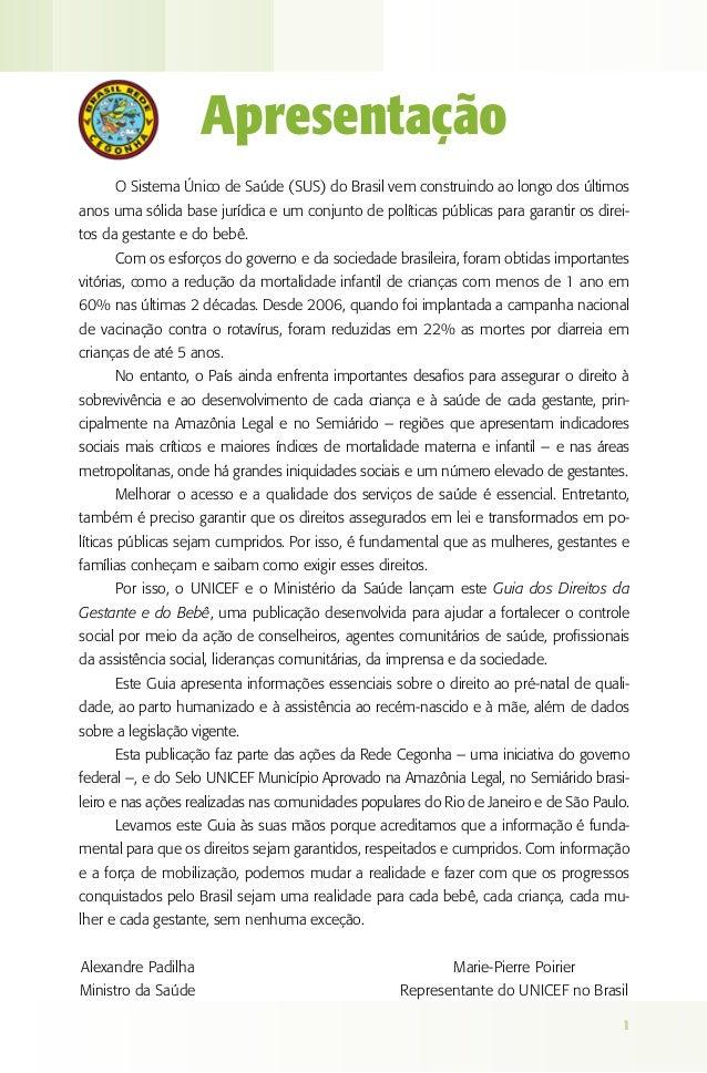 1 Apresentação O Sistema Único de Saúde (SUS) do Brasil vem construindo ao longo dos últimos anos uma sólida base jurídica...