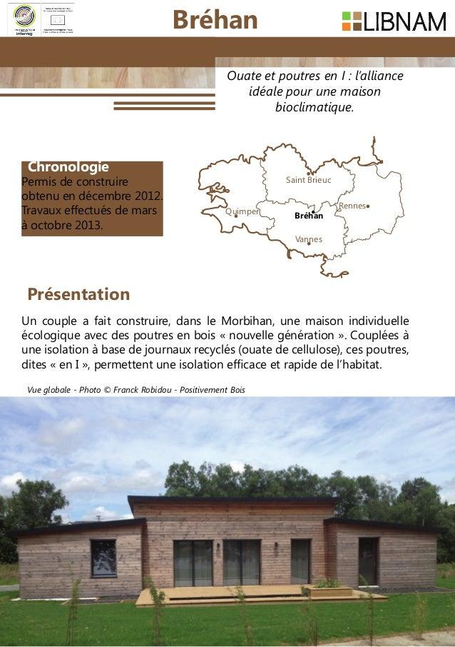 76 Ouate et poutres en I: l'alliance idéale pour une maison bioclimatique. Chronologie Permis de construire obtenu en déc...