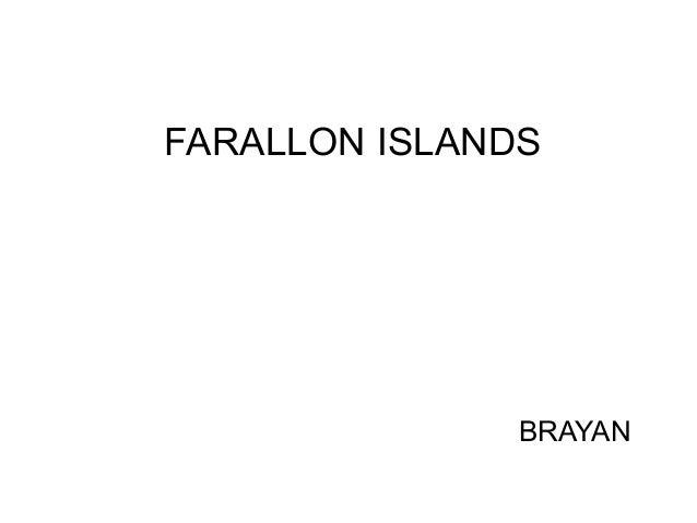 FARALLON ISLANDS BRAYAN