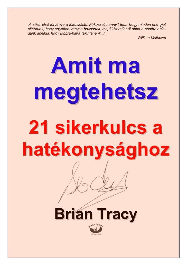 Brian tracy - amit ma megtehetsz