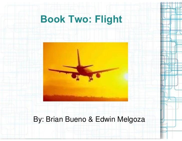 Book Two: FlightBy: Brian Bueno & Edwin Melgoza