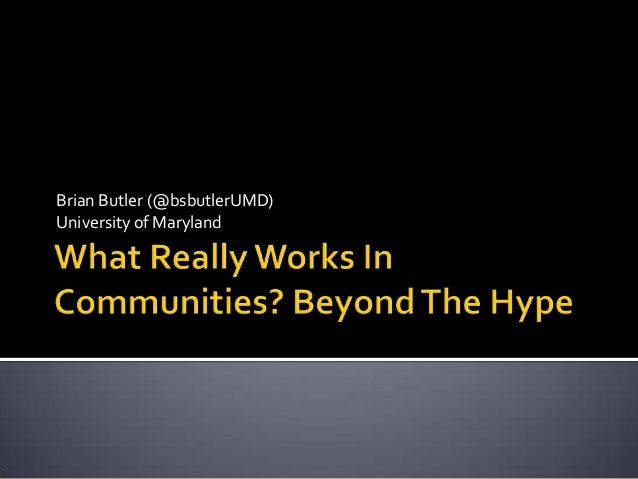 Brian butler Vircomm14 - 'What really works in online communities? Beyond the Hype'.
