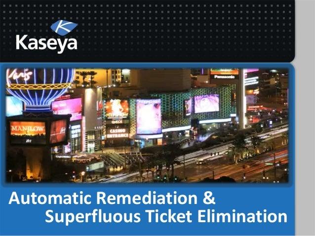 Automatic Remediation &Superfluous Ticket Elimination