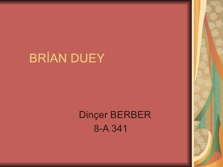 BRİAN DUEY Dinçer BERBER 8-A 341