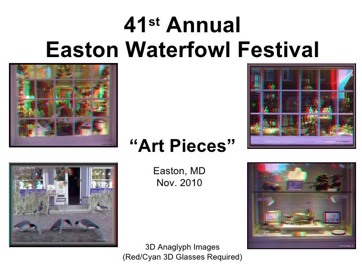 "41 st  Annual Easton Waterfowl Festival ""Art Pieces"" 3D Anaglyph Images (Red/Cyan 3D Glasses Required) Easton, MD Nov. 2010"