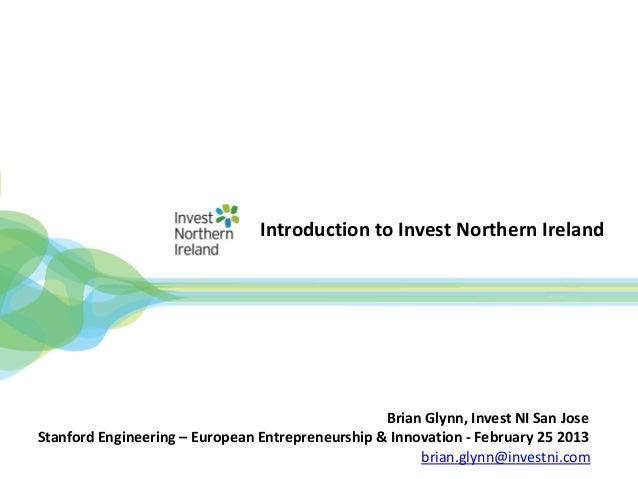 Brian Glynn - InvestNI - Northern Ireland UK - Stanford Engineering - Feb 25 2013