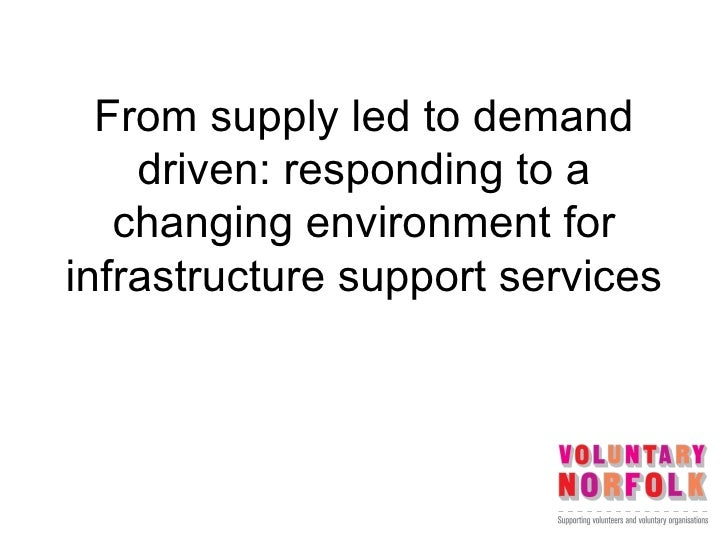 From supply led to demand    driven: responding to a   changing environment forinfrastructure support services