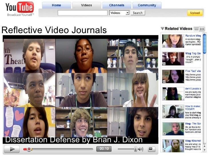 Reflective Video Journals Dissertation Defenseby Brian J. Dixon