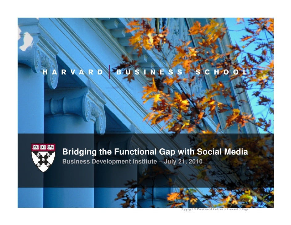 Bridging the Functional Gap with Social Media at Harvard Business School - BDI 7/21/2010 Social Convergence & The Enterprise