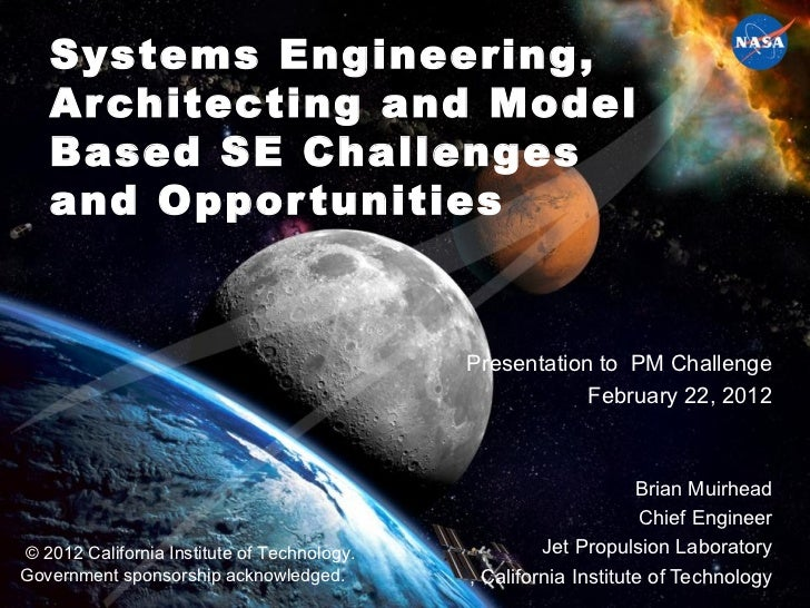 Systems Engineering, Architecting and Model Based SE Challenges and Opportunities Presentation to  PM Challenge February 2...