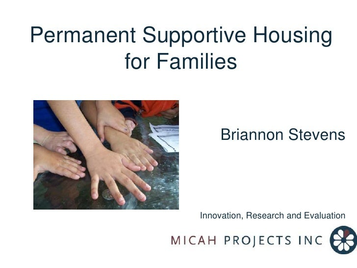 Permanent Supportive Housing for Families<br />Briannon Stevens<br />Innovation, Research and Evaluation<br />
