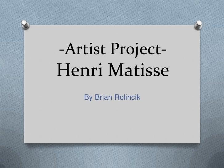 Brian Rolincik-Henri Matisse