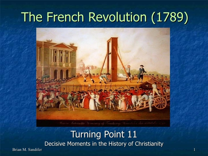 The French Revolution (1789)                              Turning Point 11                    Decisive Moments in the Hist...