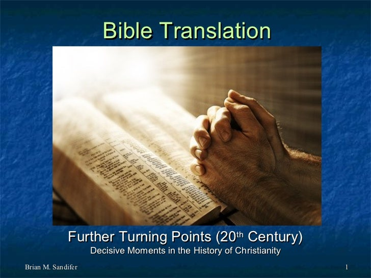 Bible Translation             Further Turning Points (20th Century)                    Decisive Moments in the History of ...