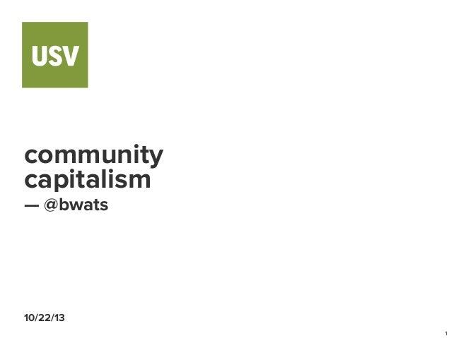 community capitalism — @bwats  10/22/13 1