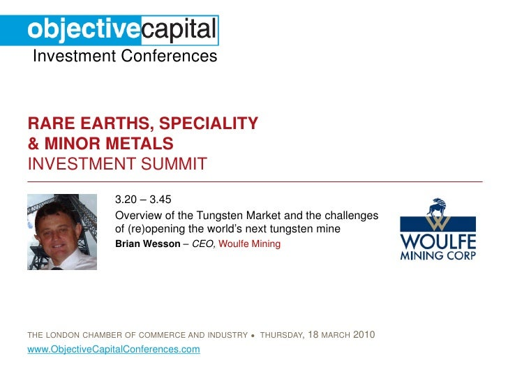 Investment Conferences   RARE EARTHS, SPECIALITY & MINOR METALS INVESTMENT SUMMIT                  3.20 – 3.45            ...