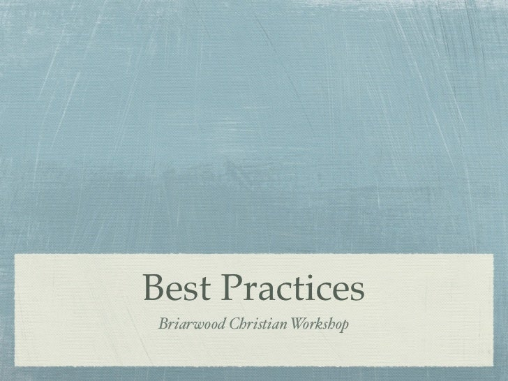 Best Practices Briarwood Christian Workshop