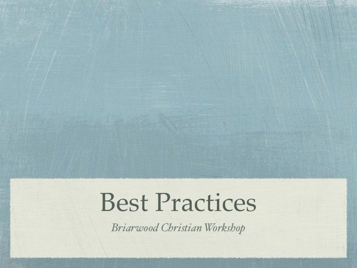 Briarwood Christian Workshop Best Practices