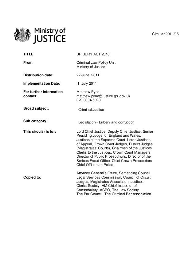 Circular 2011/05TITLE BRIBERY ACT 2010From: Criminal Law Policy UnitMinistry of JusticeDistribution date: 27 June 2011Impl...