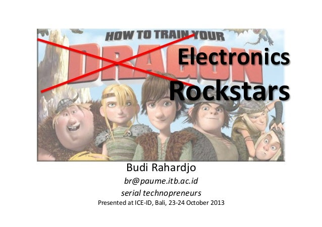 Electronics	    Rockstars	    Budi	   Rahardjo	    br@paume.itb.ac.id	    serial	   technopreneurs	    Presented	   at	   ...