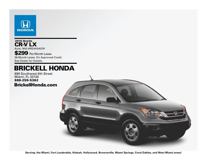 2010 Honda CR-V LX Auto, Mdl #RE4H3AEW $299 Per Month Lease 36 Month Lease. On Approved Credit. See Dealer for Details.   ...