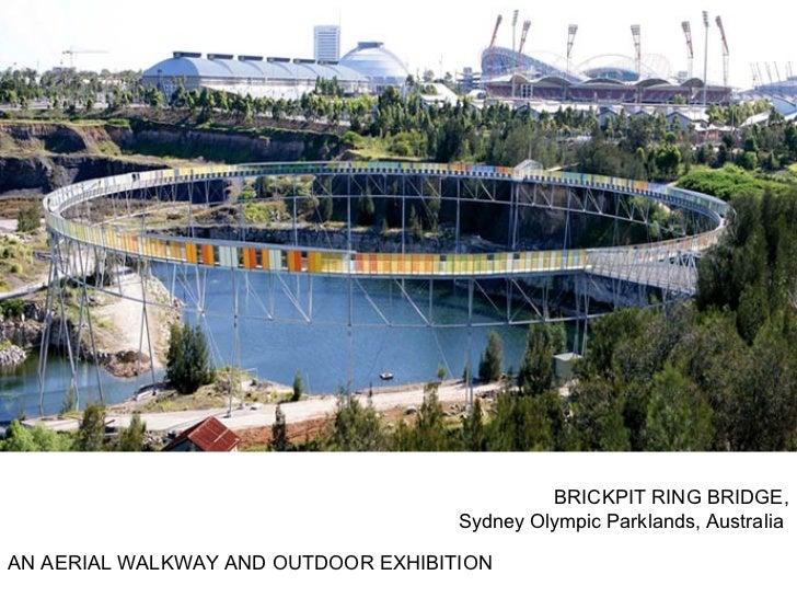 BRICKPIT RING BRIDGE,                                     Sydney Olympic Parklands, AustraliaAN AERIAL WALKWAY AND OUTDOOR...