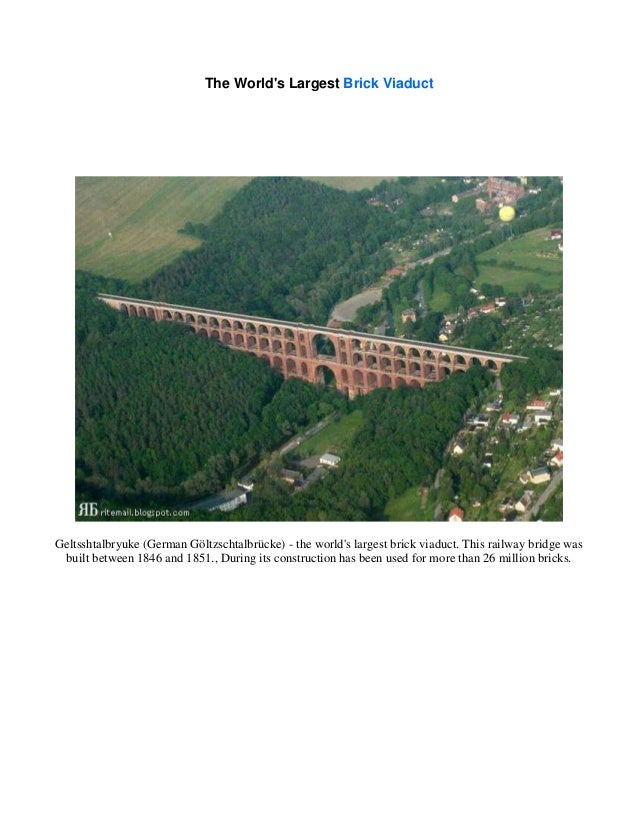 The Worlds Largest Brick ViaductGeltsshtalbryuke (German Göltzschtalbrücke) - the worlds largest brick viaduct. This railw...