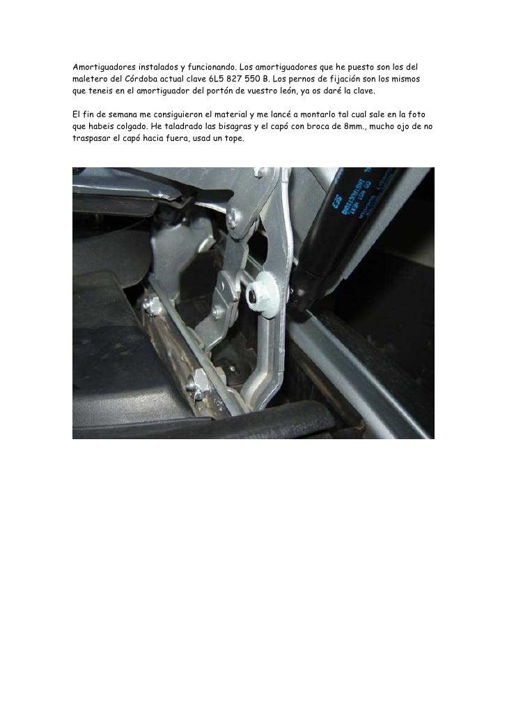 Amortiguadores instalados y funcionando. Los amortiguadores que he puesto son los del maletero del Córdoba actual clave 6L...