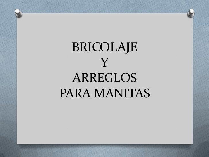 BRICOLAJEYARREGLOSPARA MANITAS<br />