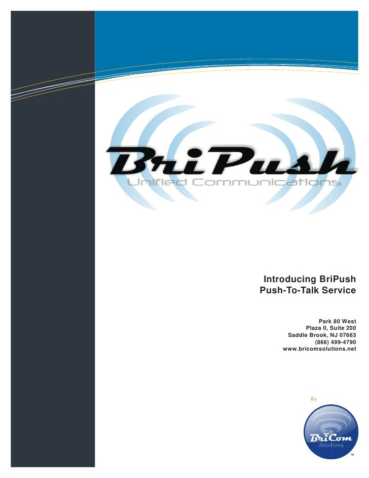 Information Technology Solutions                              Introducing BriPush                         Push-To-Talk Ser...