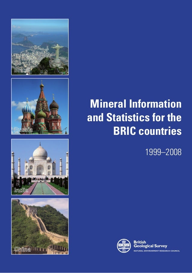 Mineral Informationand Statistics for the     BRIC countries             1999–2008