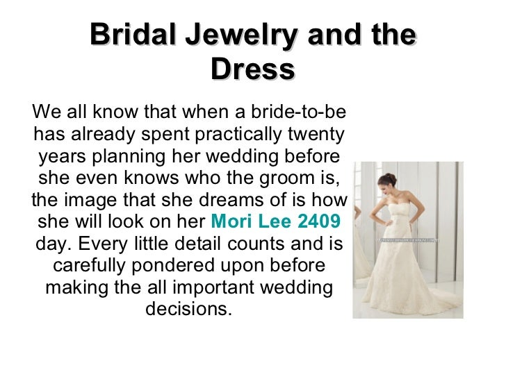 Bridal Jewelry and the Dress We all know that when a bride-to-be has already spent practically twenty years planning her w...