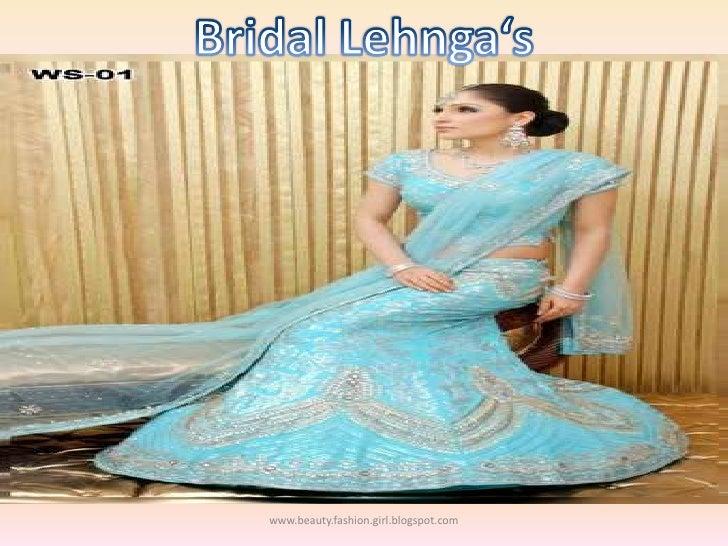 www.beauty.fashion.girl.blogspot.com<br />Bridal Lehnga's<br />