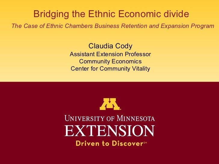 Bridging the Ethnic Economic divide   The Case of Ethnic Chambers Business Retention and Expansion Program Claudia Cody As...