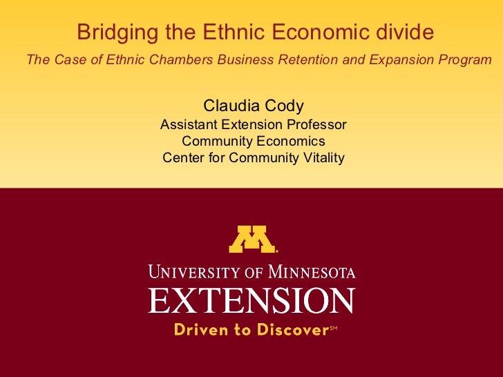 Bridging The Ethnic Economic Divide  Claudia Cody  Uof M Extension