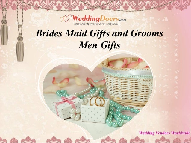Brides maid gifts and grooms men gifts