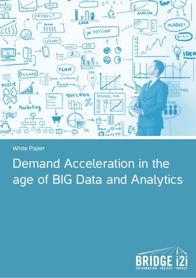 Demand Acceleration in the age of BIG Data and Analytics White Paper