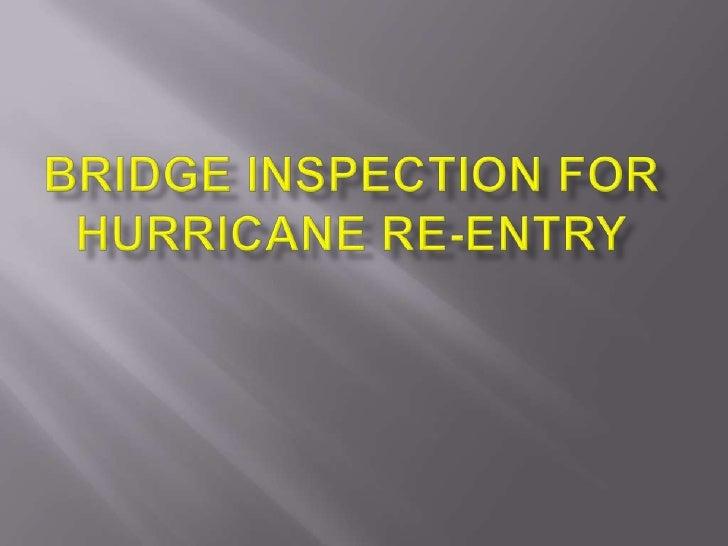 Bridge inspection for hurricane re entry