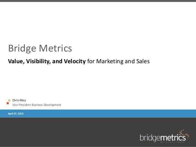 Bridge metrics channel marketing overview 2013