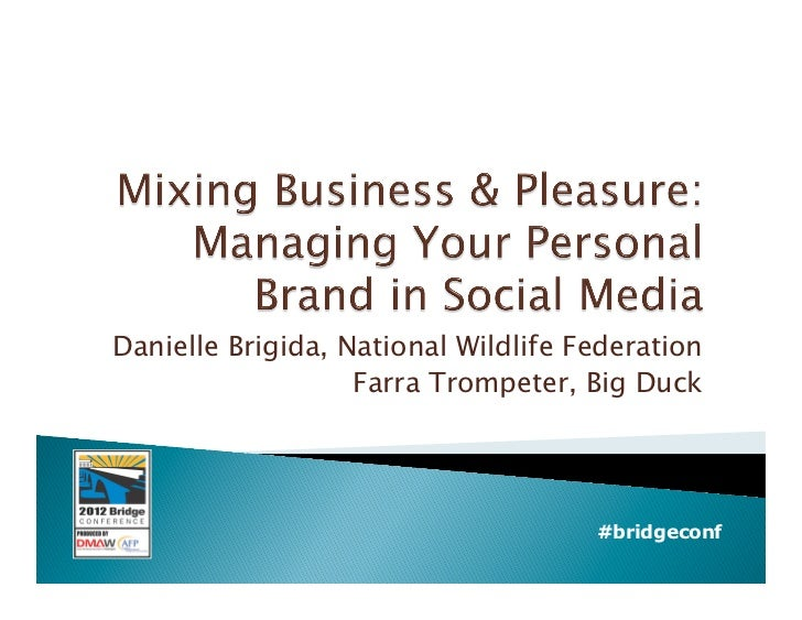 Mixing Business and Pleasure: Managing Your Personal Brand in Social Media