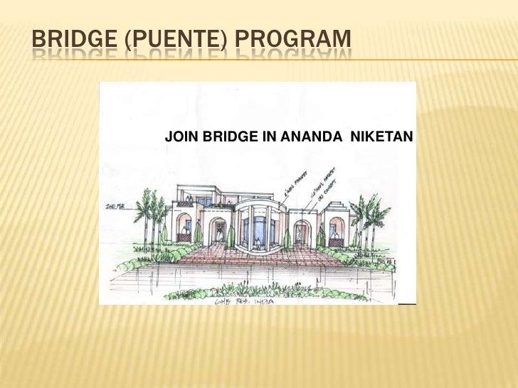 Bridge (Puente) Program<br />JOIN BRIDGE IN ANANDA  NIKETAN <br />