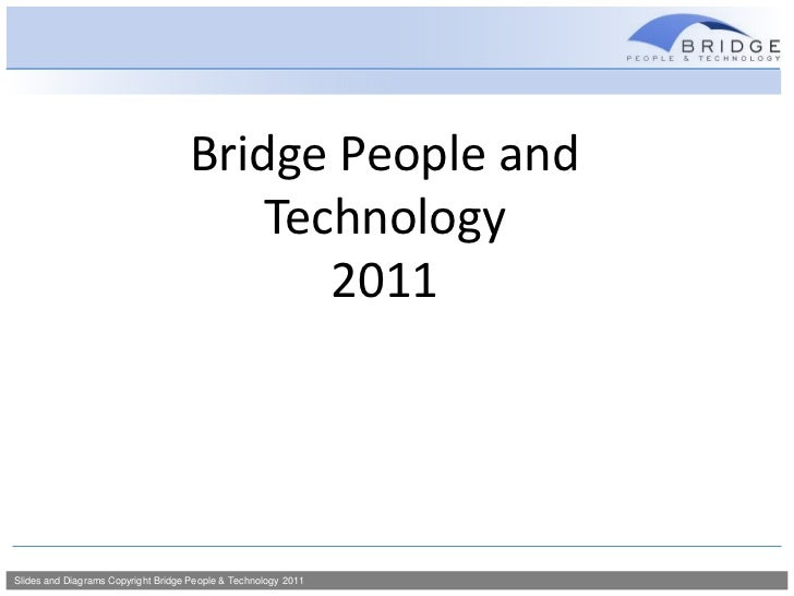 Bridge People and Technology <br />2011<br />