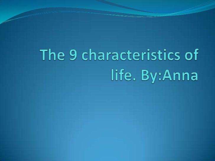 Anna Nine Characteristics of Life