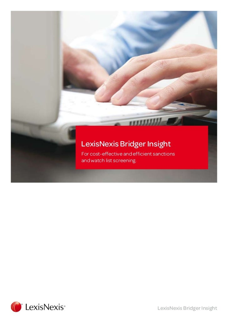 LexisNexis Bridger InsightFor cost-effective and efficient sanctionsand watch list screening.                             ...