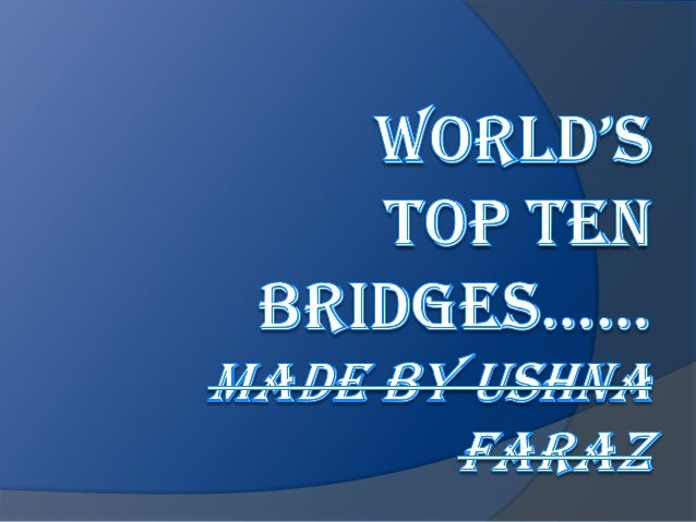 TOP 10 BRIDGES!