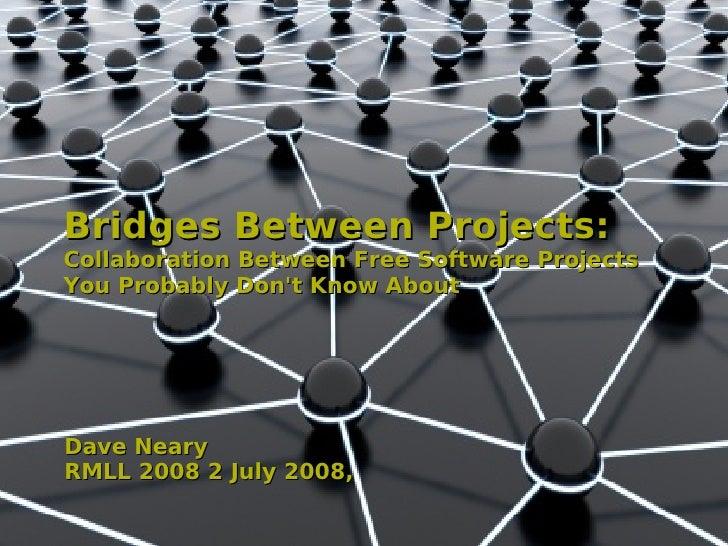 Bridges Between Projects